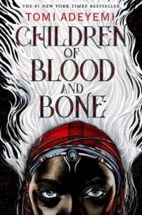 Book Review – Children of Blood and Bone by TomiAdeyemi