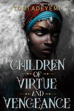 Book Review – Children of Virtue and Vengeance by Tomi Adeyemi