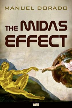 Book Review – The Midas Effect: A Technothriller by Manuel Dorado