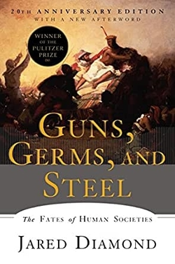 Book Review – Guns, Germs, and Steel: The Fates of Human Societies by JaredDiamond