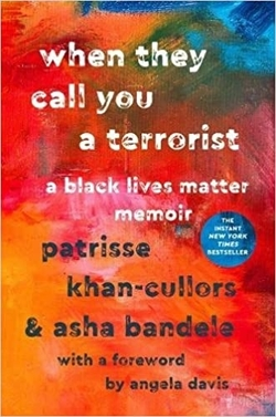 Book Review – When They Call You a Terrorist: A Black Lives Matter Memoir by Patrisse Khan-Cullors and AshaBandele